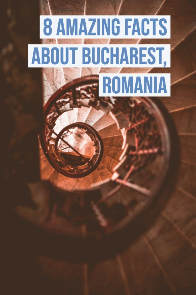 8 Amazing Facts About Bucharest That You Should Know