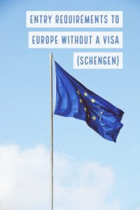Entry Requirements to Travel to Europe Without Visa Schengen